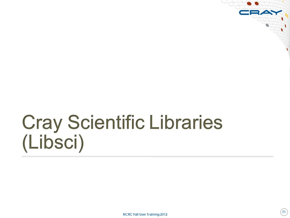 Cray Scientific Libraries (Libsci)