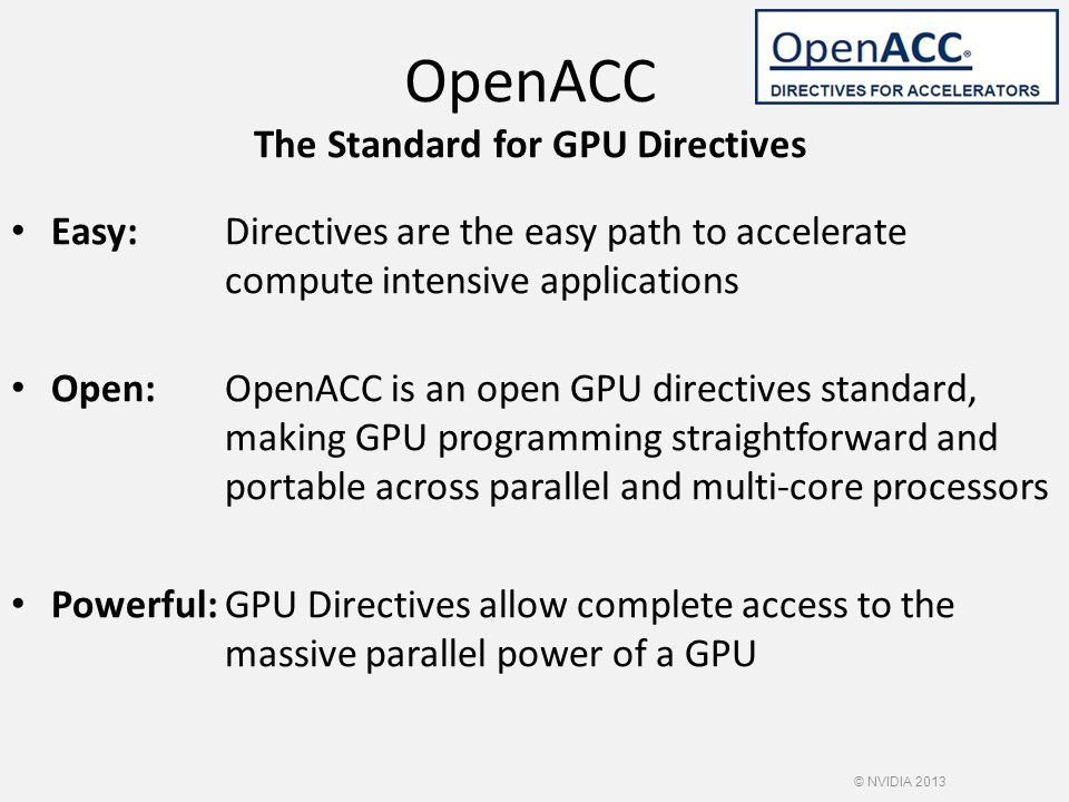 OpenACC The Standard for GPU Directives