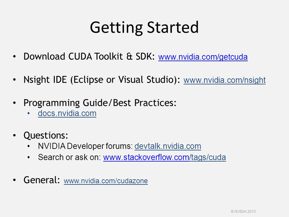 Getting Started Download CUDA Toolkit & SDK: www.nvidia.com/getcuda