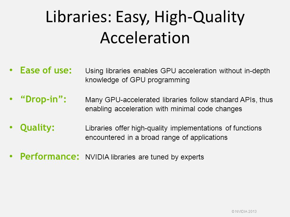 Libraries: Easy, High-Quality Acceleration