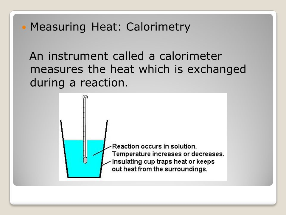 Measuring Heat: Calorimetry