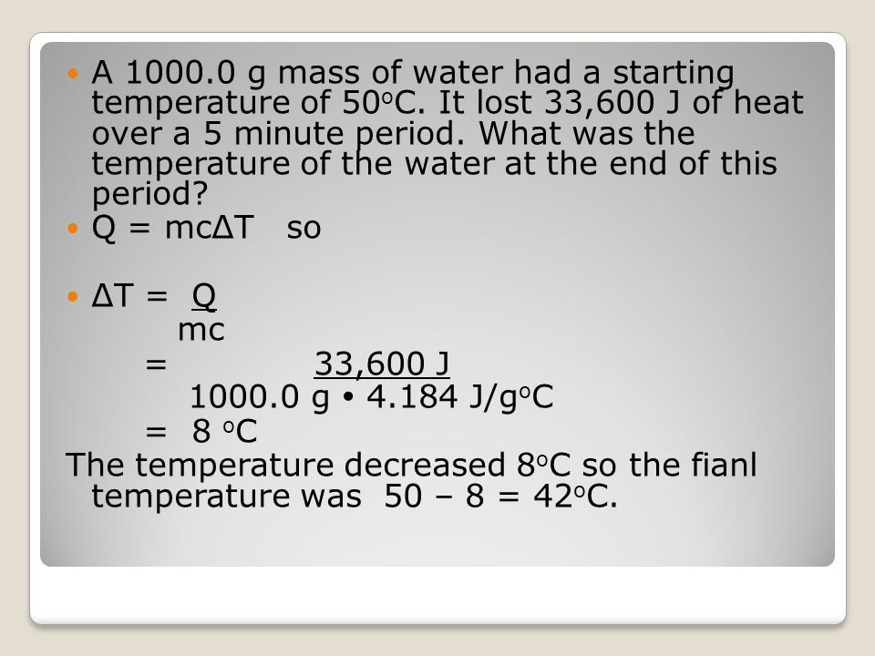 A 1000. 0 g mass of water had a starting temperature of 50oC