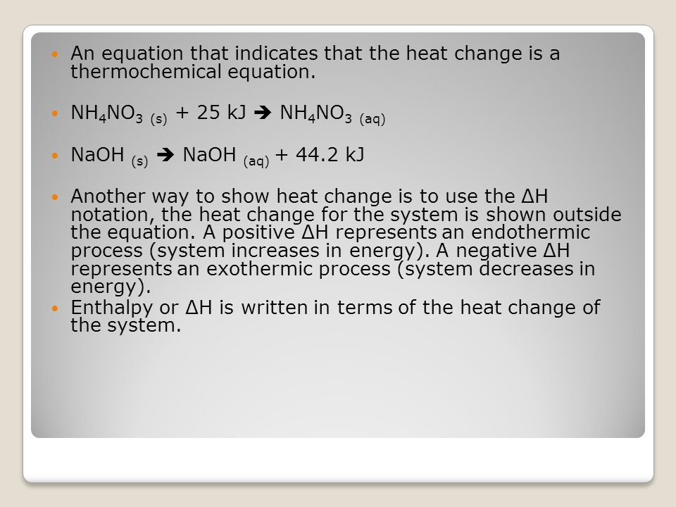 An equation that indicates that the heat change is a thermochemical equation.