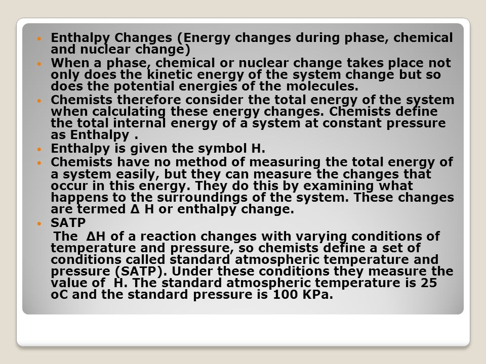 Enthalpy Changes (Energy changes during phase, chemical and nuclear change)