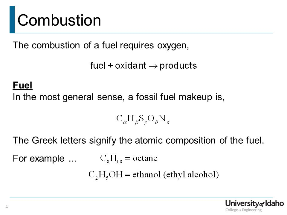 Combustion The combustion of a fuel requires oxygen, Fuel