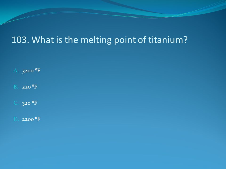 103. What is the melting point of titanium