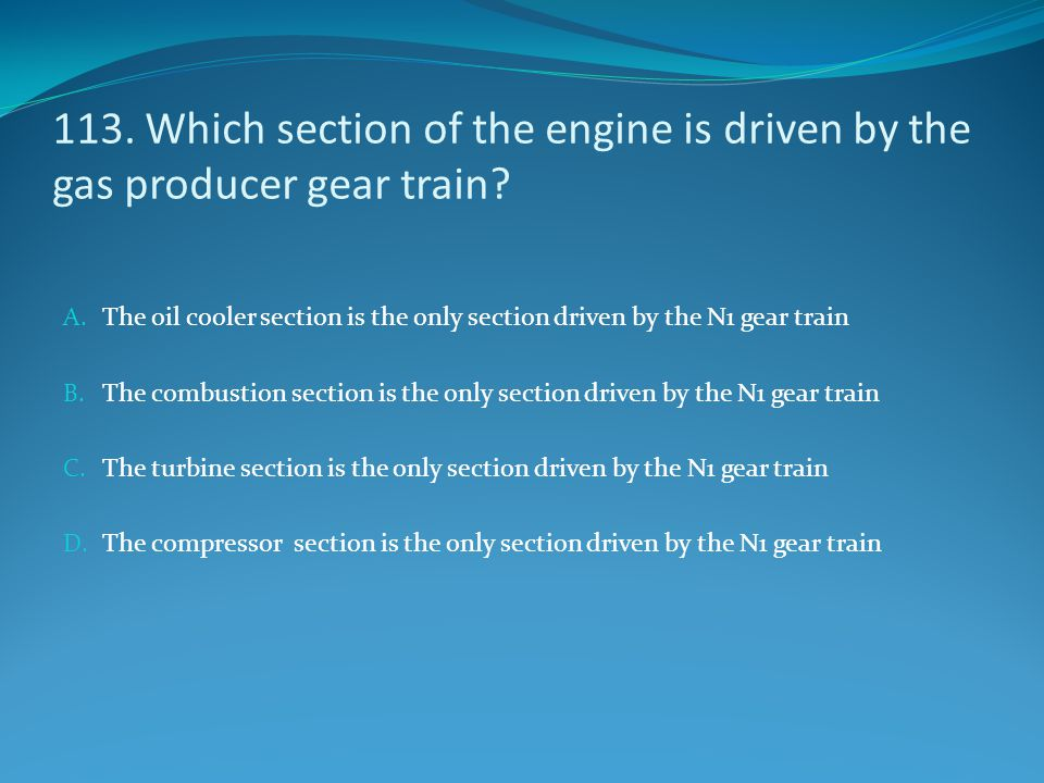 113. Which section of the engine is driven by the gas producer gear train