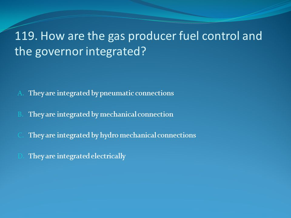119. How are the gas producer fuel control and the governor integrated