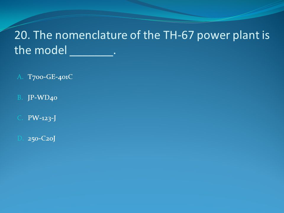 20. The nomenclature of the TH-67 power plant is the model _______.