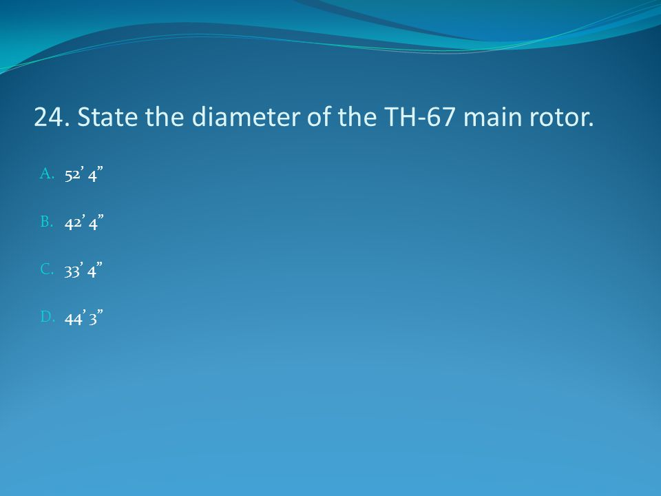 24. State the diameter of the TH-67 main rotor.