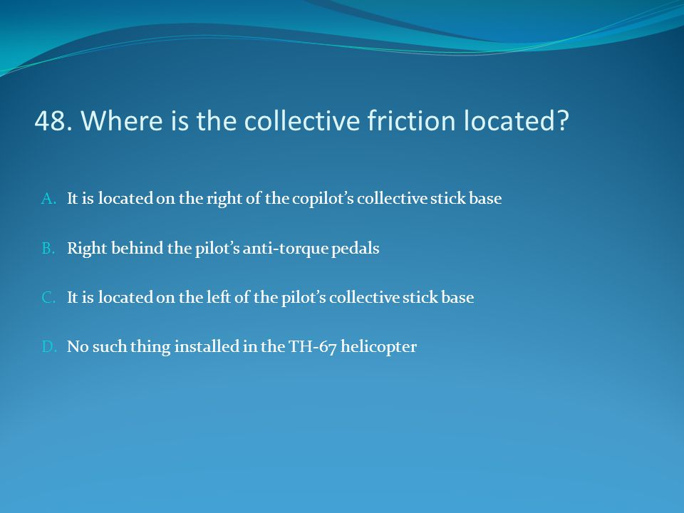 48. Where is the collective friction located