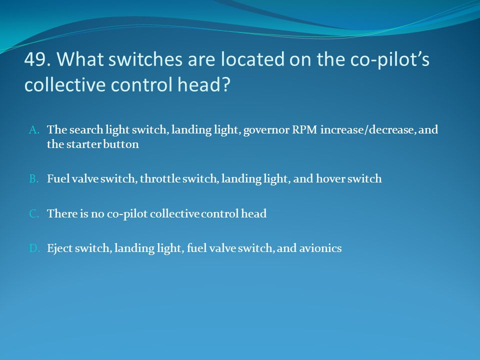 49. What switches are located on the co-pilot's collective control head
