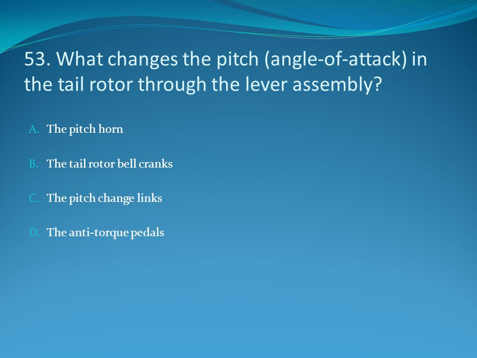 53. What changes the pitch (angle-of-attack) in the tail rotor through the lever assembly