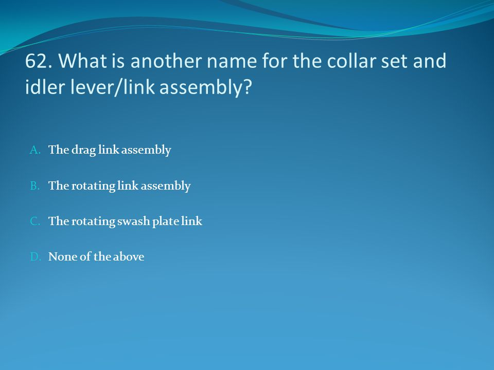 62. What is another name for the collar set and idler lever/link assembly