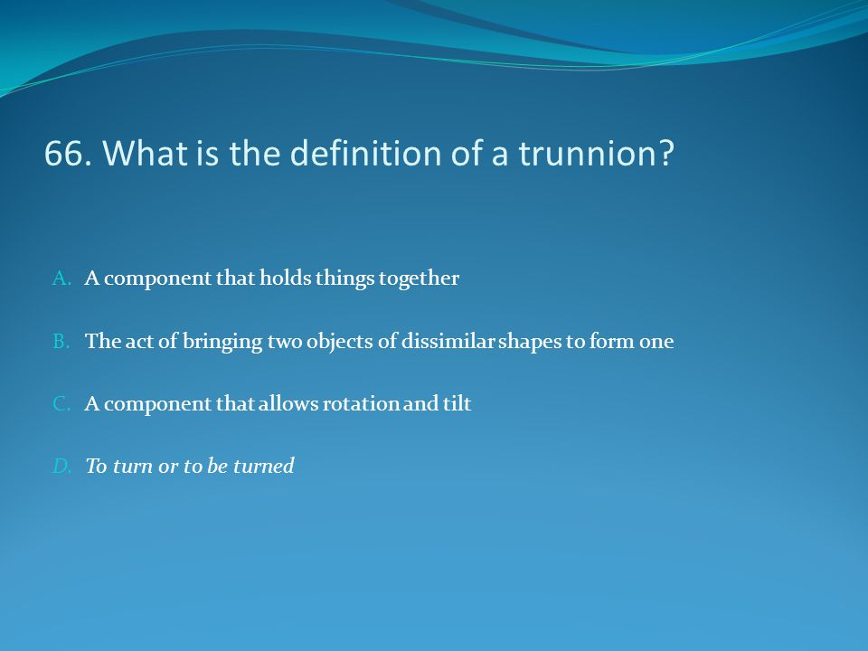 66. What is the definition of a trunnion