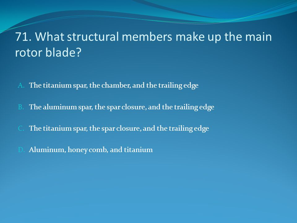 71. What structural members make up the main rotor blade