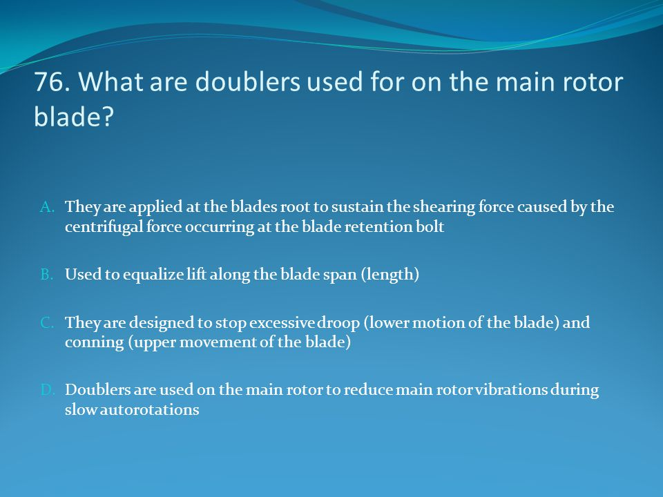 76. What are doublers used for on the main rotor blade