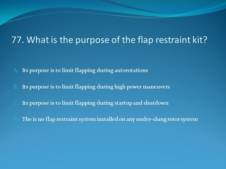 77. What is the purpose of the flap restraint kit