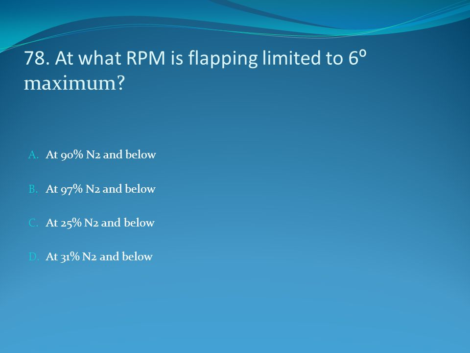 78. At what RPM is flapping limited to 6º maximum