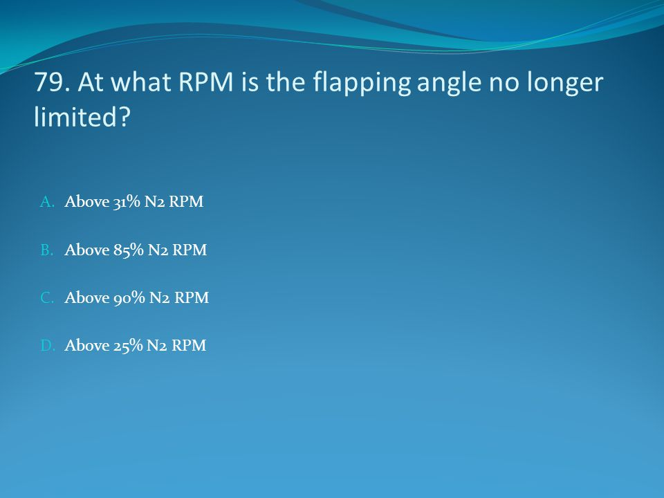 79. At what RPM is the flapping angle no longer limited