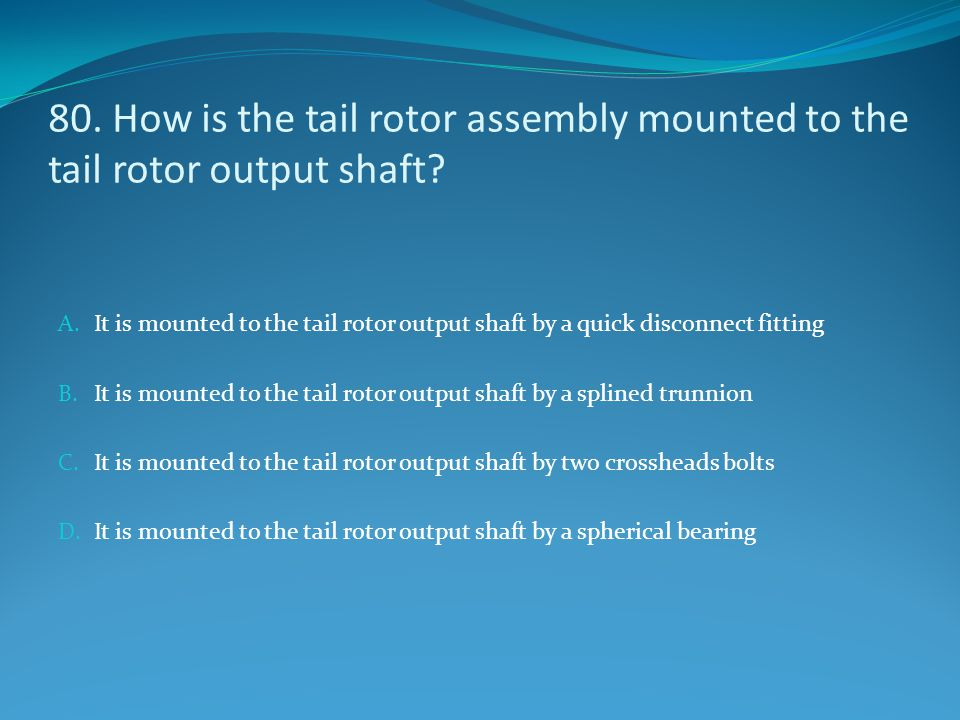 80. How is the tail rotor assembly mounted to the tail rotor output shaft
