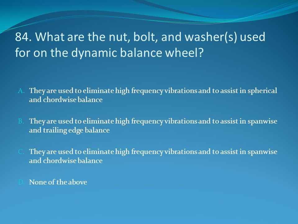 84. What are the nut, bolt, and washer(s) used for on the dynamic balance wheel