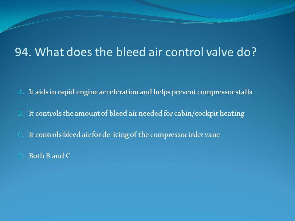 94. What does the bleed air control valve do