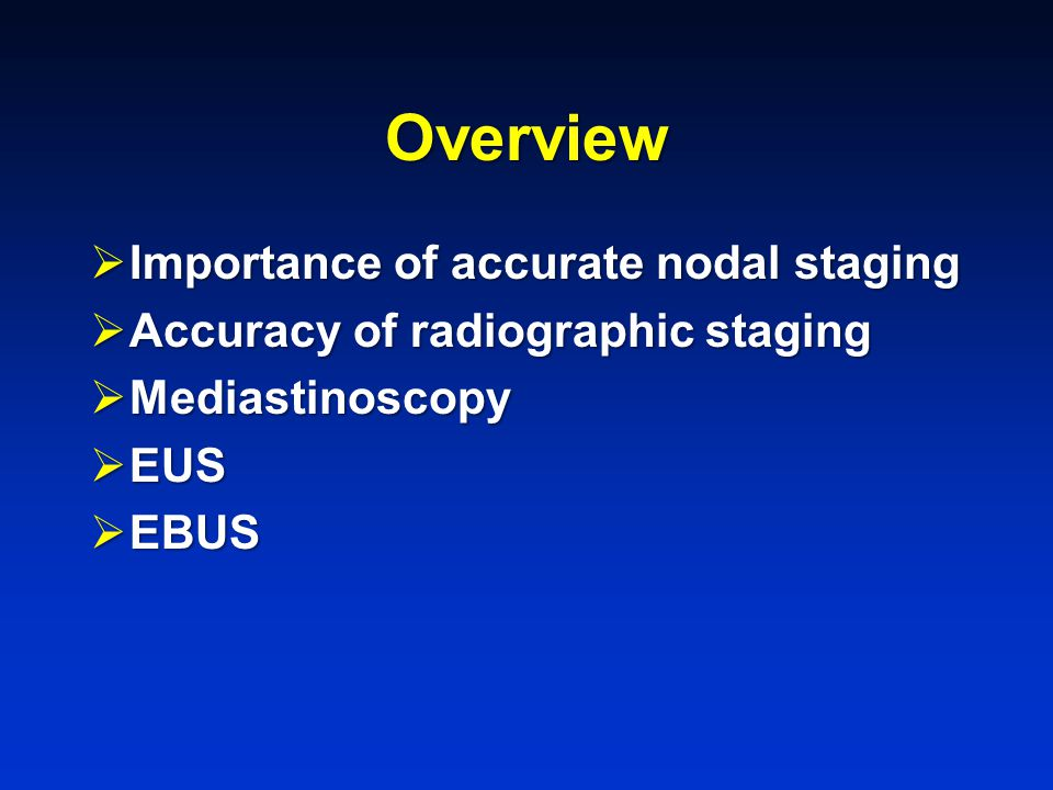 Overview Importance of accurate nodal staging