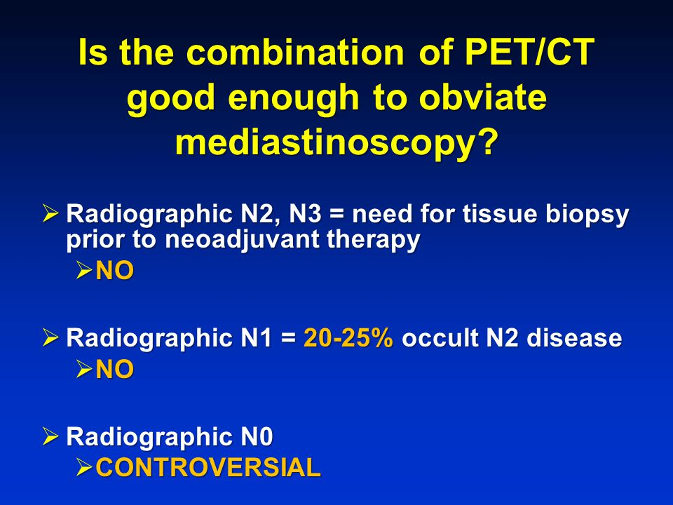 Is the combination of PET/CT good enough to obviate mediastinoscopy