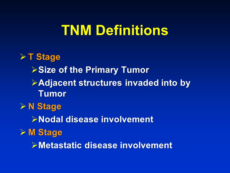 TNM Definitions T Stage Size of the Primary Tumor