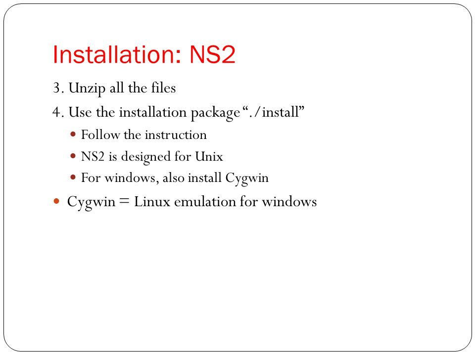 Installation: NS2 3. Unzip all the files