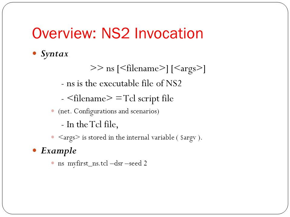 Overview: NS2 Invocation