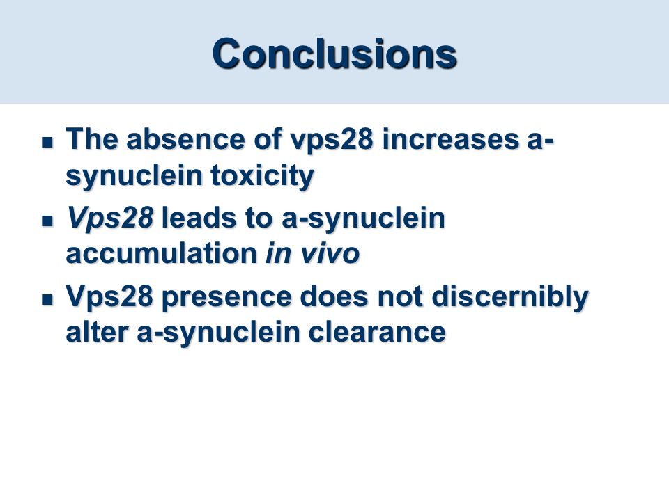 Conclusions The absence of vps28 increases a-synuclein toxicity