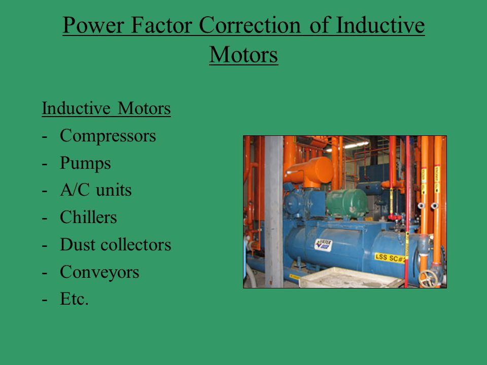 Power Factor Correction of Inductive Motors
