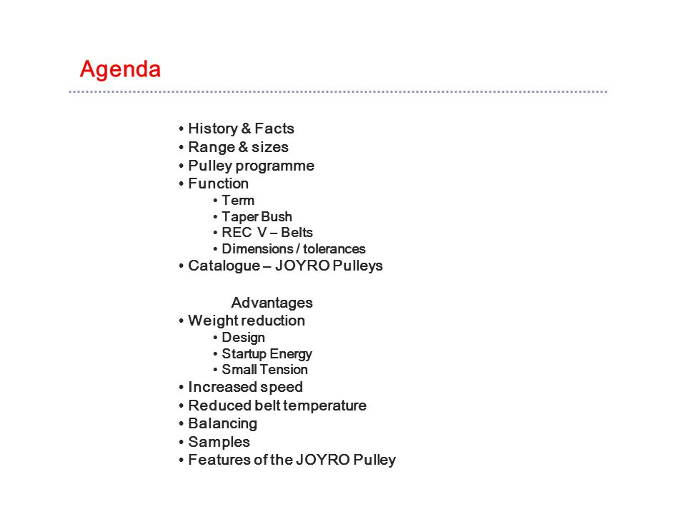 Agenda • History & Facts • Range & sizes • Pulley programme • Function