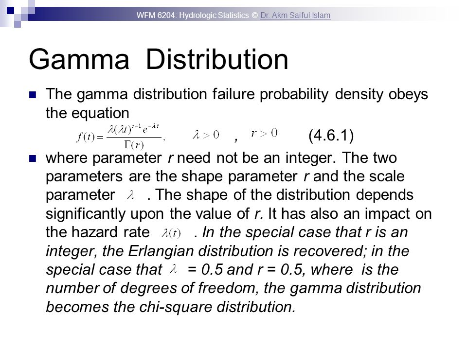 Gamma Distribution The gamma distribution failure probability density obeys the equation. , (4.6.1)