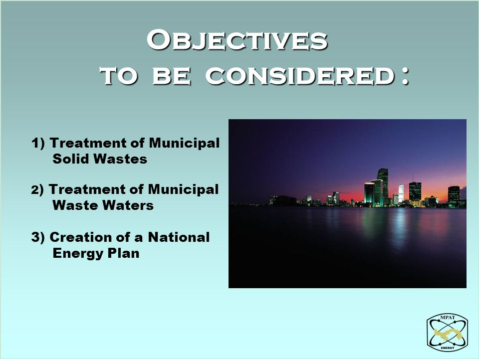 Objectives to be considered :