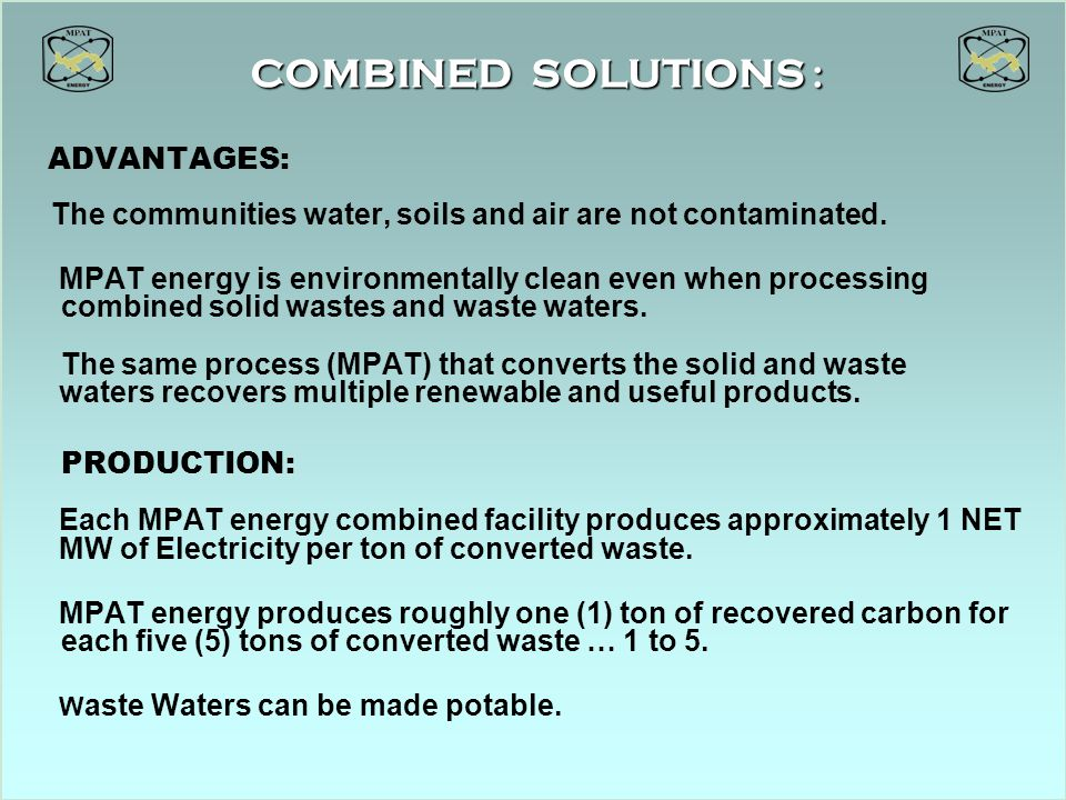 COMBINED SOLUTIONS : ADVANTAGES: The communities water, soils and air are not contaminated.