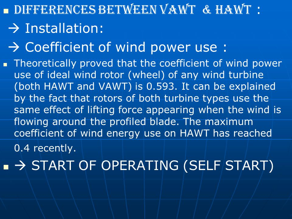 Differences between VAWT & HAWT :  Installation: