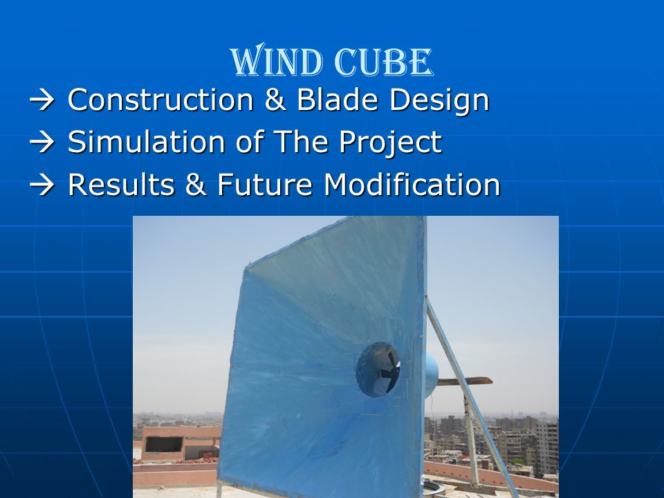 Wind Cube  Construction & Blade Design  Simulation of The Project