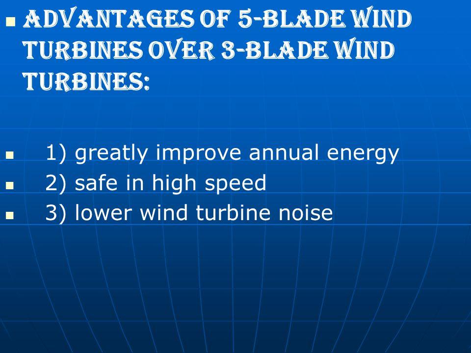 Advantages of 5-blade wind turbines over 3-blade wind turbines: