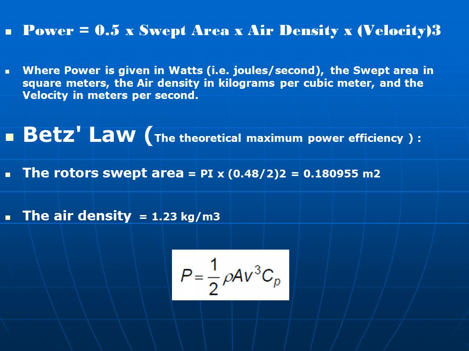Betz Law (The theoretical maximum power efficiency ) :