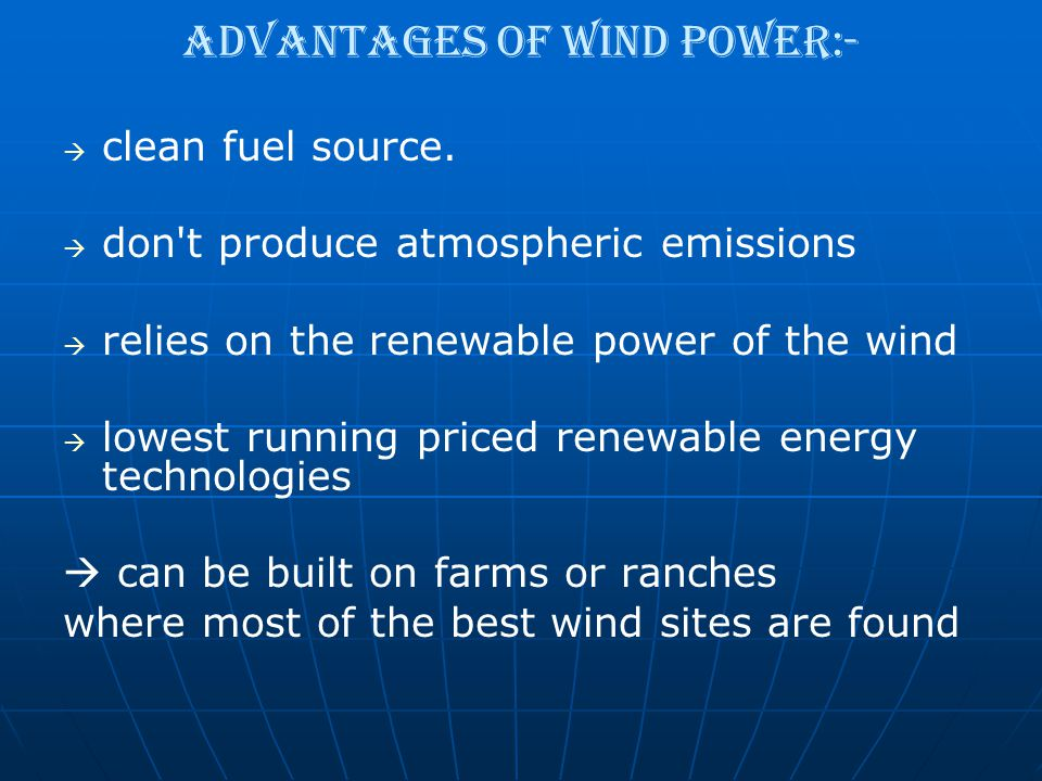 Advantages of wind power:-