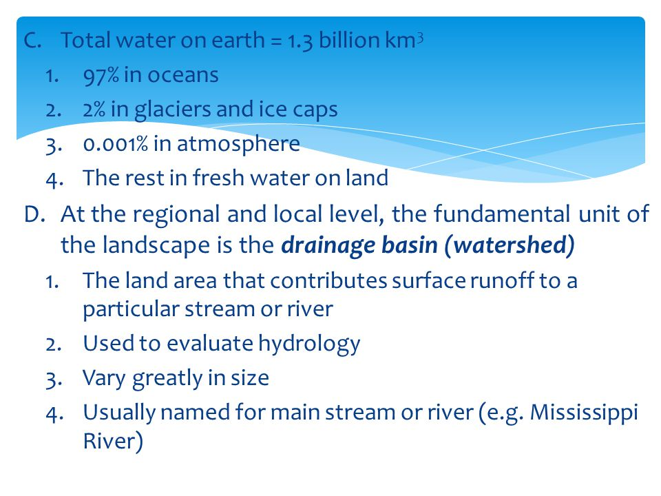 Total water on earth = 1.3 billion km3