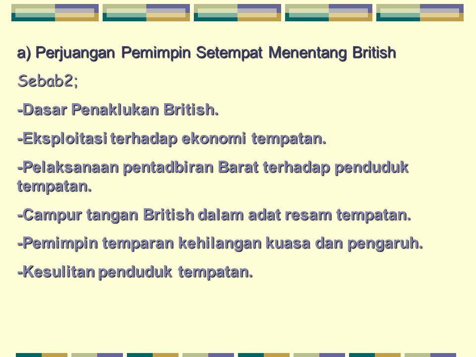 a) Perjuangan Pemimpin Setempat Menentang British