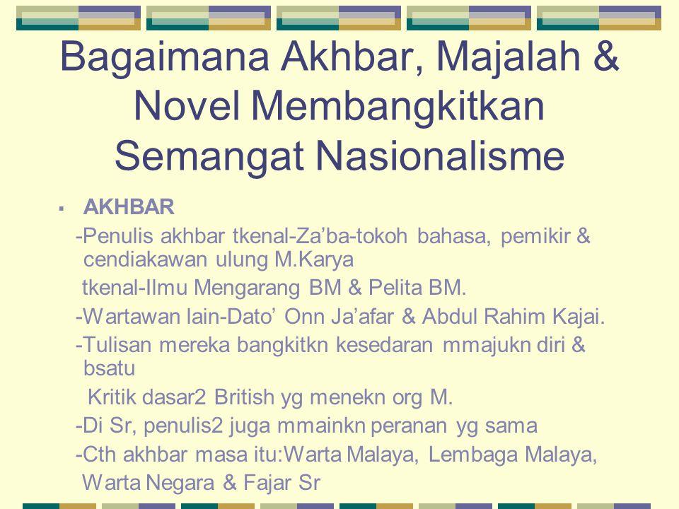 Bagaimana Akhbar, Majalah & Novel Membangkitkan Semangat Nasionalisme
