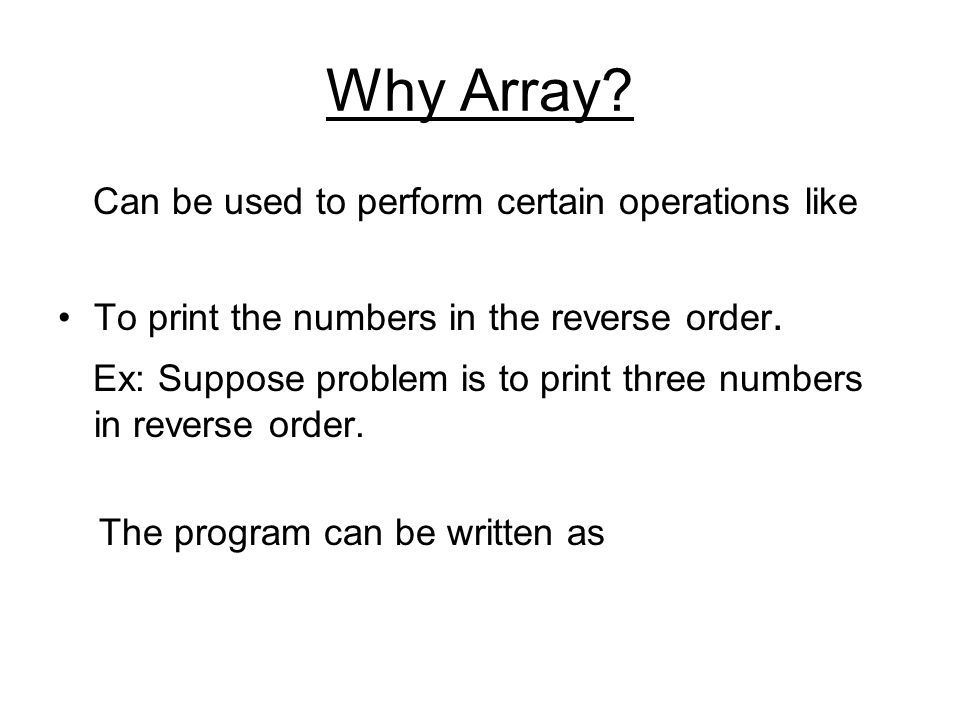 Why Array Can be used to perform certain operations like