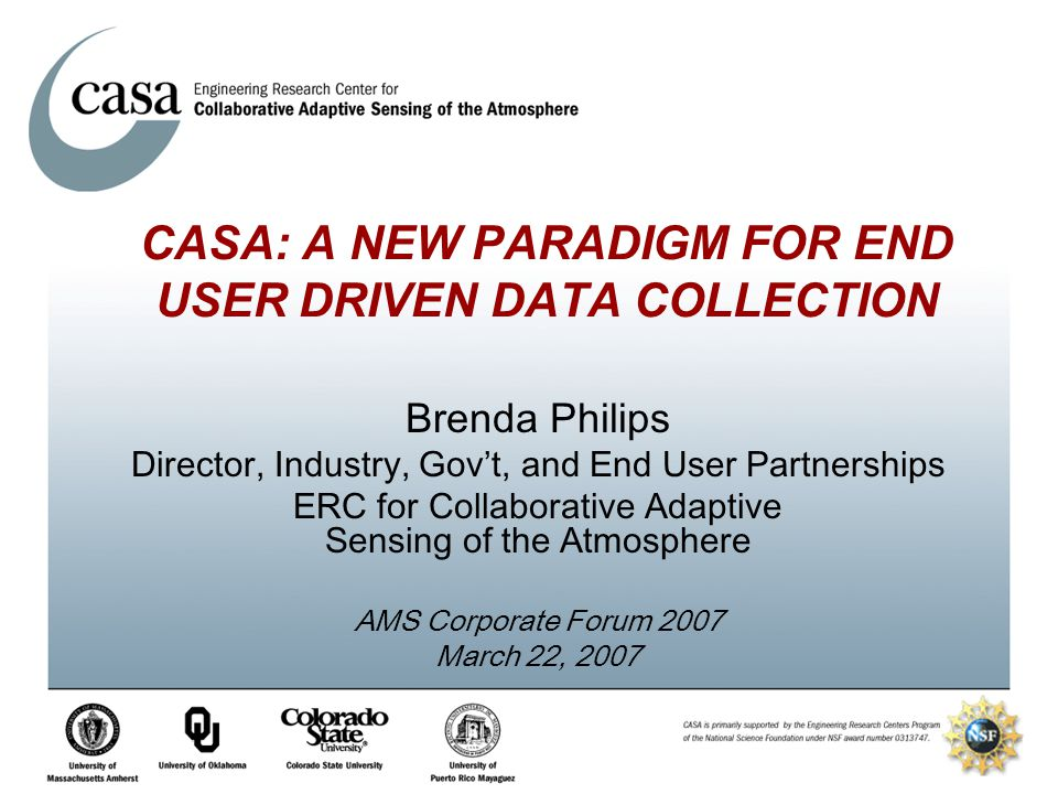 CASA: A NEW PARADIGM FOR END USER DRIVEN DATA COLLECTION