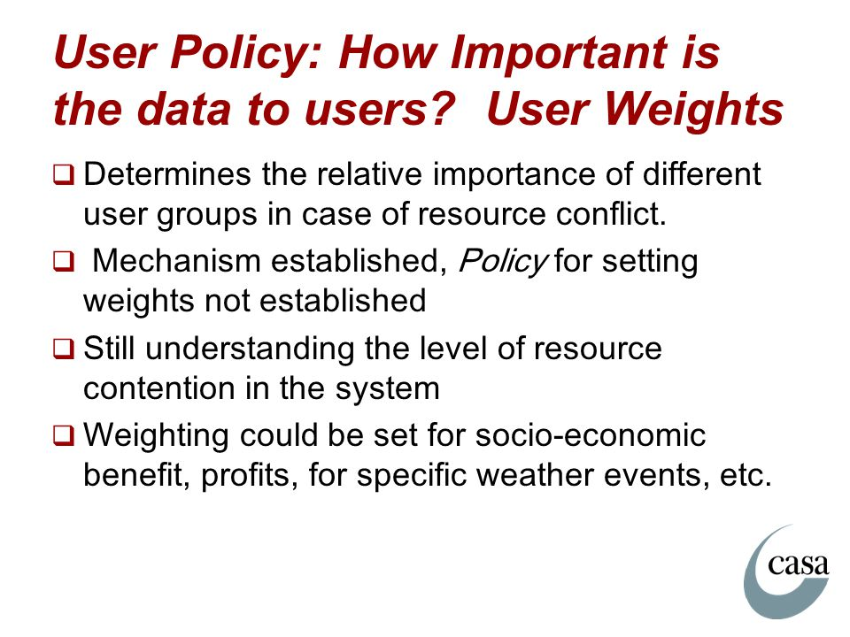 User Policy: How Important is the data to users User Weights
