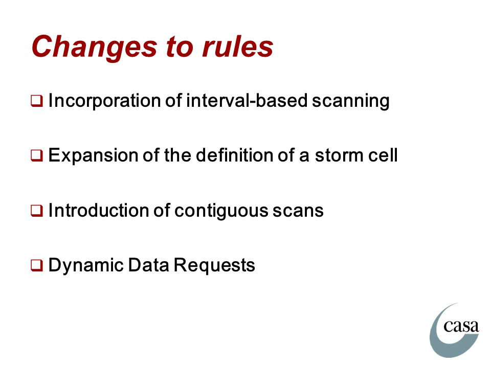 Changes to rules Incorporation of interval-based scanning